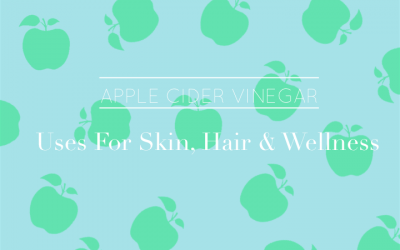 Apple Cider Vinegar 101: Uses for Beauty and Wellness