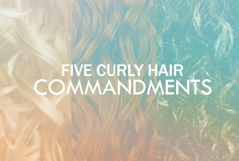 Five Commandments for Healthy Curls