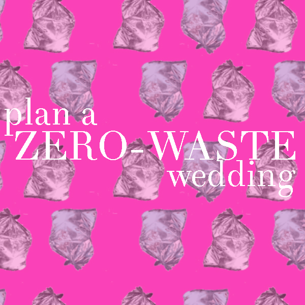 zero waste, wedding, green wedding, eco friendly wedding